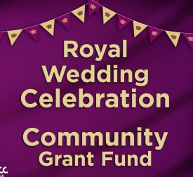 Council offers Community Grants to Celebrate the Royal Wedding