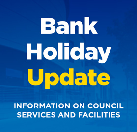 Council Service Information for Bank Holiday Monday