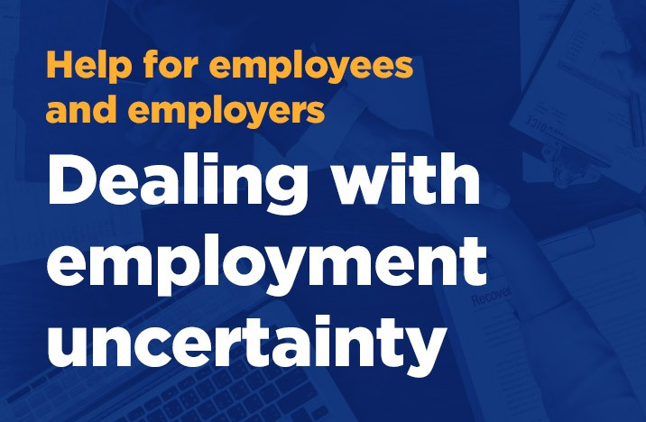 Help for employees and employers - dealing with employment uncertainty